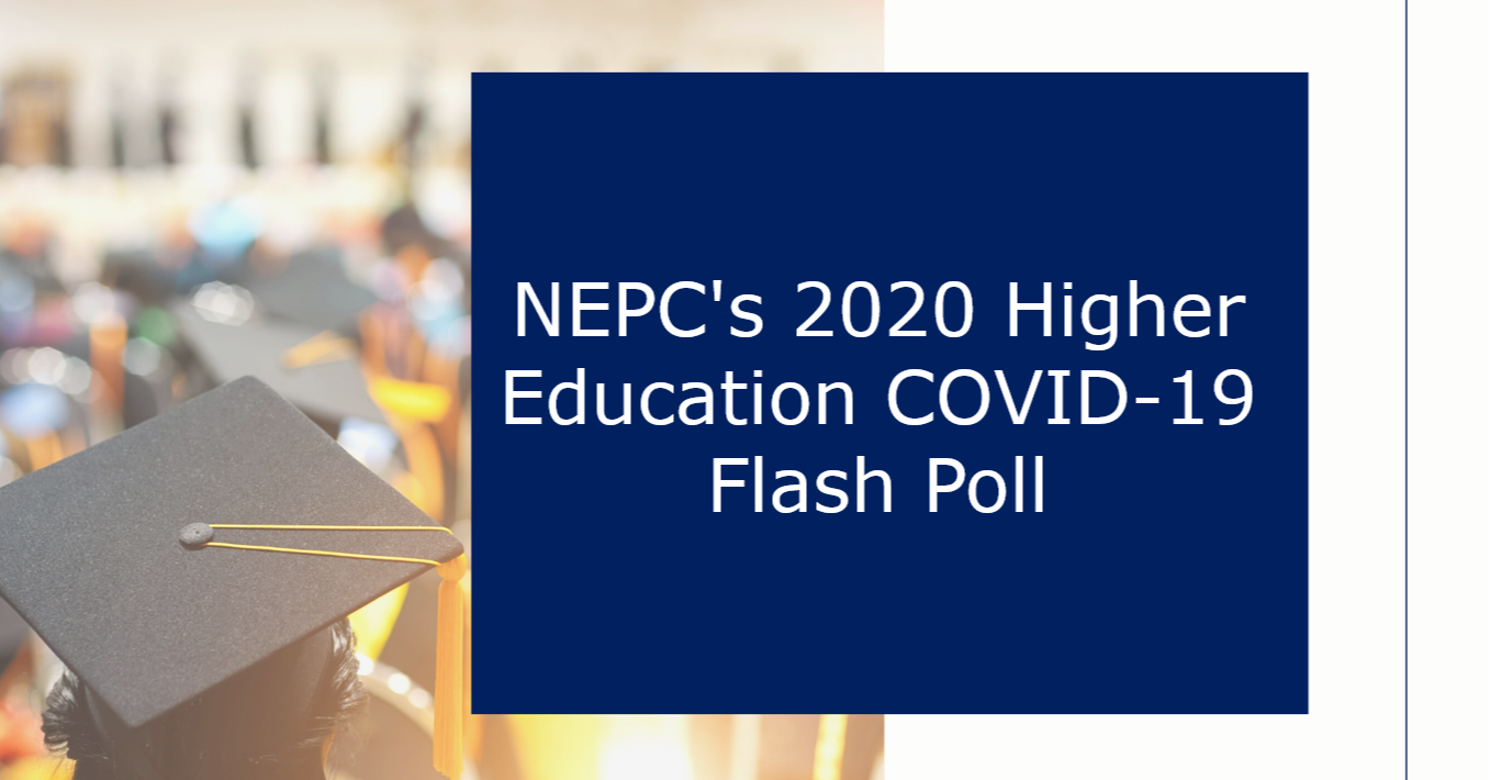 NEPCs 2020 Higher Education COVID-19 Flash Poll-1